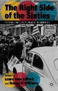 Cover-Bild zu The Right Side of the Sixties: Reexamining Conservatism's Decade of Transformation von Gifford, Laura Jane