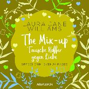 Cover-Bild zu The Mix-up - Tausche Koffer gegen Liebe (ungekürzt) (Audio Download) von Williams, Laura Jane