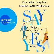 Cover-Bild zu Say yes - Perfekter wird's nicht (Ungekürzte Lesung) (Audio Download) von Williams, Laura Jane
