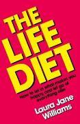 Cover-Bild zu The Life Diet (eBook) von Williams, Laura Jane
