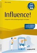 Cover-Bild zu Influence! - Erfolgreiche Online Marketingstrategie für Praktiker - inkl. Augmented-Reality-App