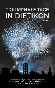 Cover-Bild zu Pfann, Thomas: Triumphale Tage in Dietikon (eBook)