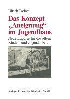 """Cover-Bild zu Das Konzept """"Aneignung"""" im Jugendhaus von Deinet, Ulrich"""