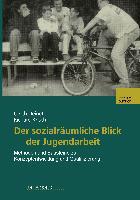 Cover-Bild zu Der sozialräumliche Blick der Jugendarbeit von Krisch, Richard