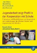 Cover-Bild zu Jugendarbeit zeigt Profil in der Kooperation mit Schule (eBook) von Deinet, Ulrich