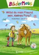 Cover-Bild zu Bildermaus - Willst du mein Freund sein, kleines Pony? von Moser, Annette