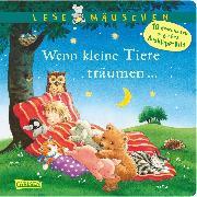 Cover-Bild zu Lesemäuschen: Wenn kleine Tiere träumen von Moser, Annette