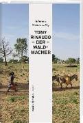 Cover-Bild zu Dieterich, Johannes (Hrsg.): Tony Rinaudo - Der Waldmacher
