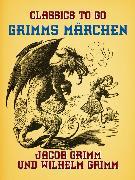 Cover-Bild zu Grimm, Jacob und Wilhelm: Grimms Märchen (eBook)
