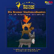 Cover-Bild zu Grimm, Wilhelm Carl: Die Bremer Stadtmusikanten / Frau Holle / König Drosselbart / Hänsel und Gretel (KI.KA Sonntagsmärchen) (Audio Download)