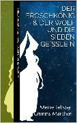 Cover-Bild zu Grimm, Jacob u. Wilhelm: Meine liebsten Grimms Märchen: Der Froschkönig & Der Wolf und die sieben Geißlein (eBook)