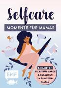 Kartenbox für Mamas: Zeit für mich - 52 Selfcare-Karten für kleine Auszeiten im Familienalltag