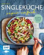 Wow-Rezepte für jeden Tag - Singleküche von Kauth, Daniel