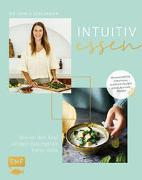 Intuitiv essen - Warum dein Kopf auf dein Bauchgefühl hören sollte von Schumann, Dania