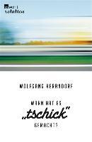"""Cover-Bild zu Wann hat es """"Tschick"""" gemacht? (eBook) von Herrndorf, Wolfgang"""
