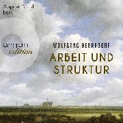 Cover-Bild zu Arbeit und Struktur (Audio Download) von Herrndorf, Wolfgang