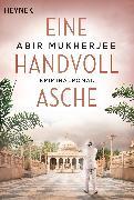 Cover-Bild zu Eine Handvoll Asche (eBook) von Mukherjee, Abir