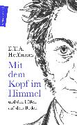 Cover-Bild zu Mit dem Kopf im Himmel und den Füßen auf dem Boden (eBook) von Hoffmann, E. T. A.