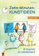Cover-Bild zu Brockers, Sonja: Zehn-Minuten-Kunstideen - Klasse 3/4