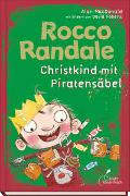 Cover-Bild zu MacDonald, Alan: Rocco Randale 06 - Christkind mit Piratensäbel