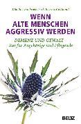 Cover-Bild zu Wenn alte Menschen aggressiv werden (eBook) von Frick-Baer, Gabriele