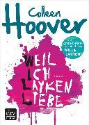 Cover-Bild zu Weil ich Layken liebe (eBook) von Hoover, Colleen