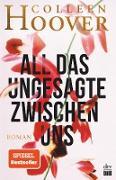 Cover-Bild zu All das Ungesagte zwischen uns (eBook) von Hoover, Colleen