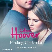 Cover-Bild zu Sky & Dean-Reihe 3: Finding Cinderella (Audio Download) von Hoover, Colleen