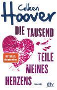 Cover-Bild zu Die tausend Teile meines Herzens von Hoover, Colleen