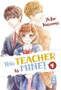 Cover-Bild zu Kasumi, Yuko: This Teacher is Mine! 04