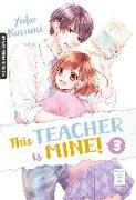Cover-Bild zu Kasumi, Yuko: This Teacher is Mine! 03