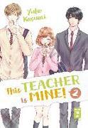 Cover-Bild zu Kasumi, Yuko: This Teacher is Mine! 02