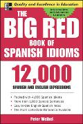 Cover-Bild zu Weibel, Peter: The Big Red Book of Spanish Idioms: 12,000 Spanish and English Expressions