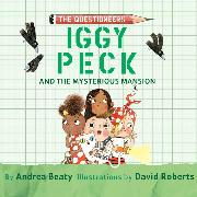 Cover-Bild zu Beaty, Andrea: Iggy Peck and the Mysterious Mansion (Unabridged) (Audio Download)