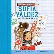 Cover-Bild zu Beaty, Andrea: Sofia Valdez and the Vanishing Vote - The Questioneers, Book 4 (Unabridged) (Audio Download)
