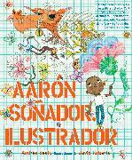 Cover-Bild zu Beaty, Andrea: Aarón Soñador, ilustrador / Aaron Slater, Illustrator