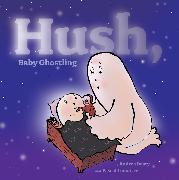 Cover-Bild zu Beaty, Andrea: Hush, Baby Ghostling