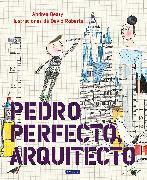 Cover-Bild zu Beaty, Andrea: Pedro Perfecto, arquitecto / Iggy Peck, Architect