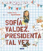 Cover-Bild zu Beaty, Andrea: Sofía Valdez, presidenta tal vez / Sofia Valdez, Future Prez