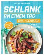 Cover-Bild zu Schlank an einem Tag - Das Kochbuch von Heizmann, Patric