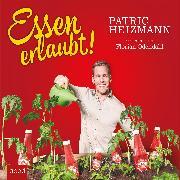 Cover-Bild zu Essen erlaubt! von Patric, Heizmann