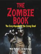 Cover-Bild zu The Zombie Book: The Encyclopedia of the Living Dead von Redfern, Nick