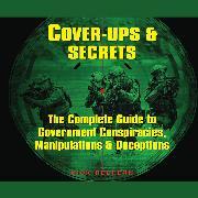 Cover-Bild zu Cover-Ups & Secrets - The Complete Guide to Government Conspiracies, Manipulations & Deceptions (Unabridged) (Audio Download) von Redfern, Nick