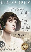 Cover-Bild zu Renk, Ulrike: Jahre aus Seide & Zeit aus Glas (eBook)
