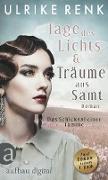 Cover-Bild zu Renk, Ulrike: Tage des Lichts & Träume aus Samt (eBook)