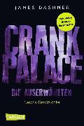 Cover-Bild zu Dashner, James: Crank Palace. Newts Geschichte (eBook)