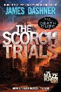 Cover-Bild zu Dashner, James: The Scorch Trials (Maze Runner, Book Two) (eBook)