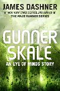 Cover-Bild zu Dashner, James: Gunner Skale: An Eye of Minds Story (The Mortality Doctrine) (eBook)