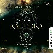 Cover-Bild zu Wer das Dunkel ruft - Kaleidra-Trilogie, Teil 1 (Ungekürzt) (Audio Download) von Licht, Kira