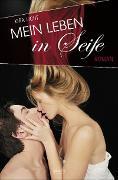 Cover-Bild zu Mein Leben in Seife (eBook) von Licht, Kira